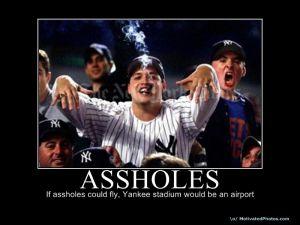 Yankees Fans are Assholes.